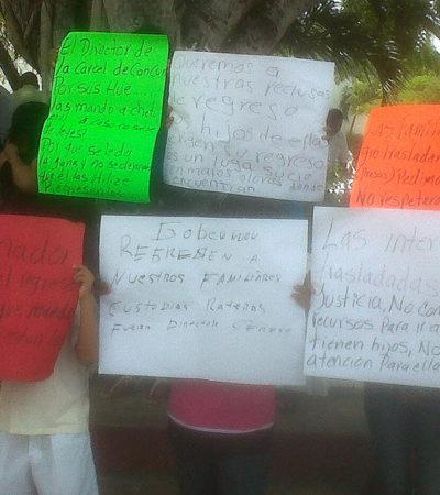 Protestan familiares de reclusas para exigir se revierta traslado de cárcel de Cancún al Cereso de Chetumal
