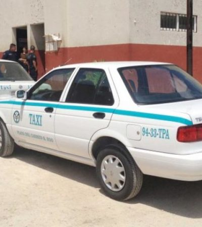Ubican a presunto taxi 'clonado' en Playa del Carmen