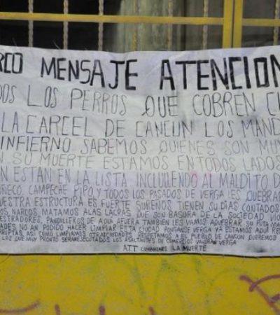 Con narcomanta, lanzan amenazas por extorsiones al interior de la cárcel de Cancún