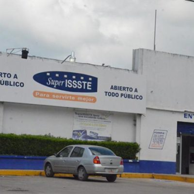 Por pérdidas y falta de inversión, cerrarán 3 de las 5 tiendas del ISSSTE en QR