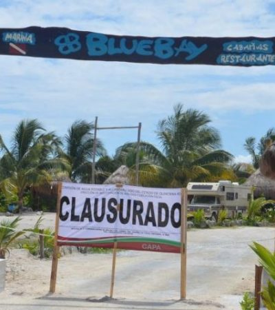 Clausura CAPA hotel 'Blue Bay Cabañas' en Mahahual