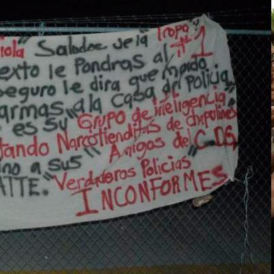 INVOLUCRAN 'AL GOBER' EN NUEVA NARCOMANTA: Aparece en Cancún mensaje de 'Verdaderos Policías Inconformes' para el capitán Olivares Mendiola