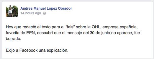"""""""¡EXIJO UNA EXPLICACIÓN!"""": Acusa AMLO a Facebook de borrarle un post contra OHL"""