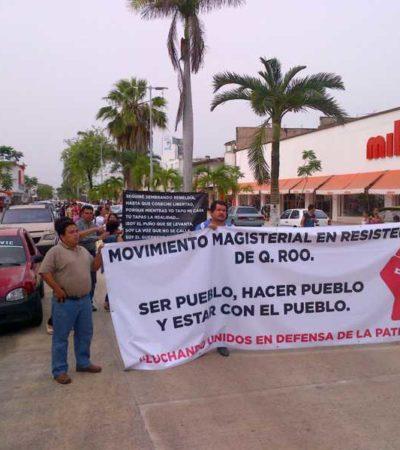SALEN MAESTROS OTRA VEZ A LAS CALLES: Protestan en Chetumal contra la reforma educativa y la evaluación docente