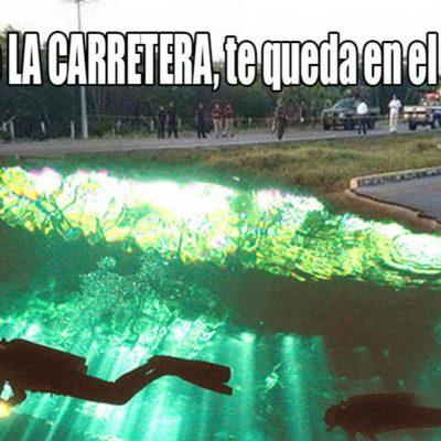 ¡NUEVO ATRACTIVO TURÍSTICO EN LA RIVIERA!: ¡Un cenote está en tu camino…! y otros memes por hundimiento de carretera