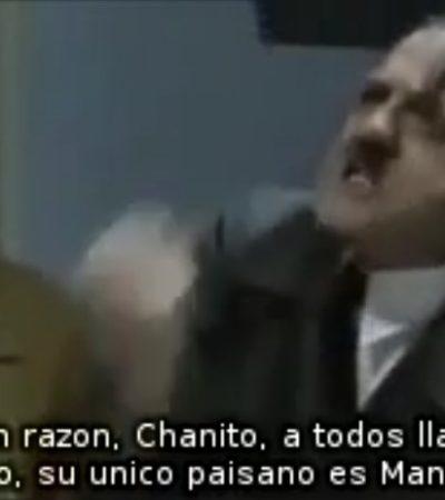 REDES CANCÚN | Hitler se entera, 'Chanito' yucateco