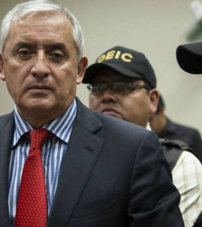 PONE GUATEMALA A EX PRESIDENTE TRAS LAS REJAS: En 24 horas, Otto Pérez Molina pasa de controlar al país a ser un preso común por corrupción