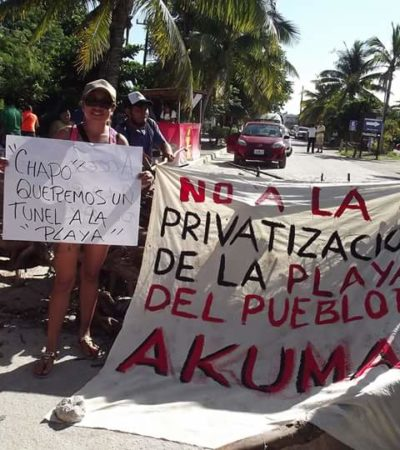 PELEAN ACCESO A PLAYA EN AKUMAL: Protestan por virtual privatización de zona costera; cobran 12 dólares por dejar pasar