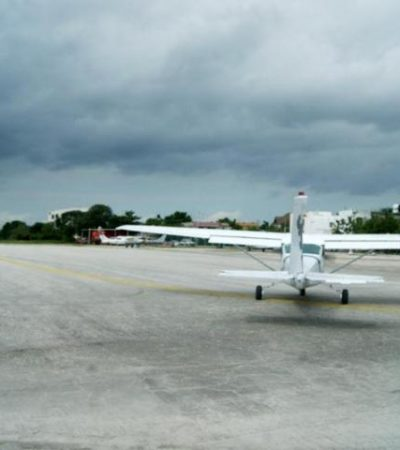 Dice Gobernador que nuevo aeródromo de Playa del Carmen estará listo este año