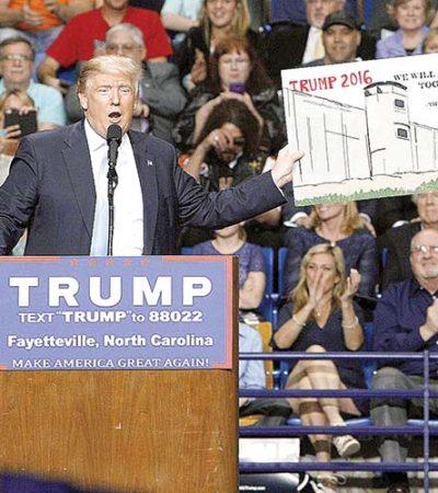 """TRUMP, FANFARRÓN Y AMENAZANTE: Dice aspirante republicano que construirá muro y que """"México no querrá jugar a la guerra con nosotros"""""""