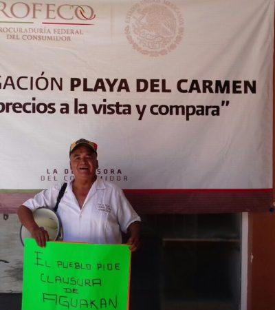 PROTESTA 'CHENCHO' CONTRA PROFECO Y AGUAKÁN: Polémico activista denuncia inacción ante altos costos del agua y privatización del servicio