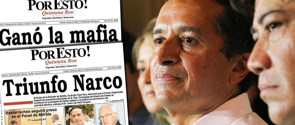"""DECLARA DIARIO 'GUERRA' A CARLOS JOAQUÍN: Insiste Por Esto! en acusar al virtual gobernador electo de QR de ganar """"de la mano del narcotráfico"""""""