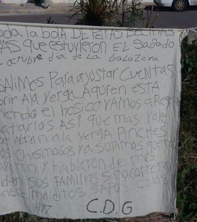 APARECE NARCOMANTA EN CANCÚN: Lanzan amenazas contra supuestos delatores por balacera a principio de octubre