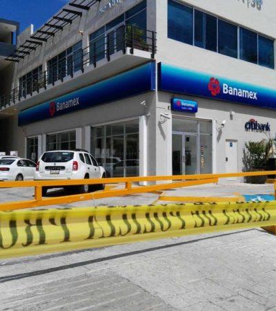 Asaltan banco Banamex en la SM 17 de Cancún