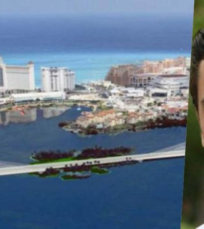 Insiste Remberto Estrada: tarde o temprano habrá Puente Bojórquez en Cancún