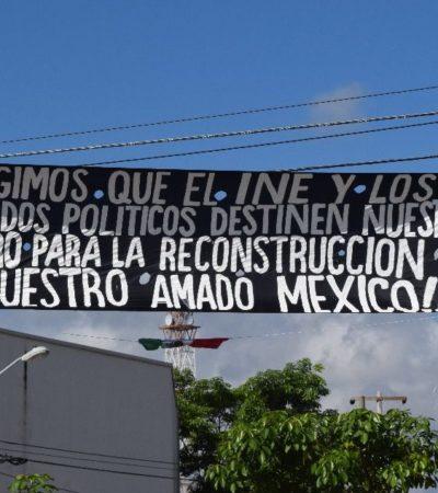 """""""SON RECURSOS DEL PUEBLO"""": Exigen desde Cancún que partidos destinen dinero a damnificados del sismo"""
