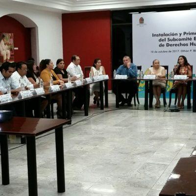 Integran Subcomité de Derechos Humanos para capacitar a funcionarios de QR