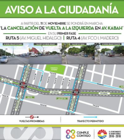 Este sábado inicia programa cancelación de 'vuelta a la izquierda en la Avenida Kabah