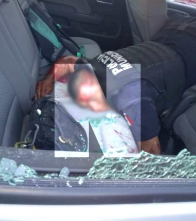 RAFAGUEAN SICARIOS PATRULLA EN CANCÚN: Un policía herido y otro con crisis nerviosa, saldo preliminar de otro ataque frontal contra elementos de Seguridad Pública