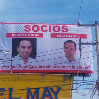"""¿POR QUÉ PAUL CARRILLO AÚN NO ESTÁ EN LA CÁRCEL?"": Surge espectacular en contra de ex Alcalde borgista de Cancún"
