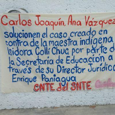 Respalda CNTE lucha a favor de una maestra en la Zona Maya de FCP