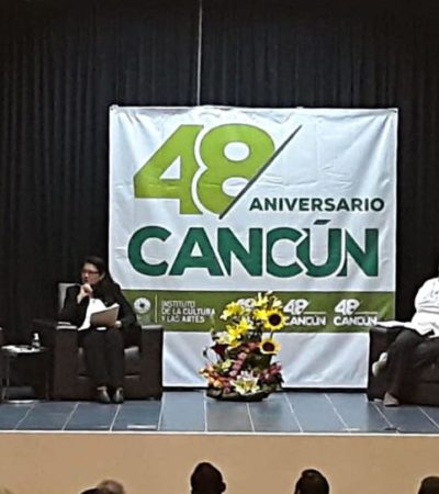 """""""48 ANIVERSARIO DE CANCÚN"""": Inician mesas de diálogo sobre los orígenes de la ciudad"""