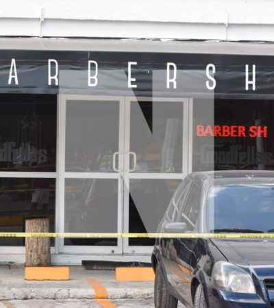 EJECUTAN A UNA PERSONA EN CÉNTRICA BARBERÍA DE CANCÚN: Ataque a balazos en negocio de la Avenida Cobá con Yaxchilán