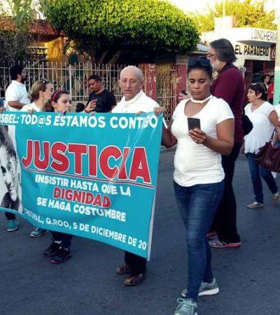 MARCHA EN CHETUMAL POR EL CASO ADISBEL: Piden ciudadanos acabar con la impunidad para evitar que el desánimo orille a los ciudadanos a hacerse justicia por su propia mano