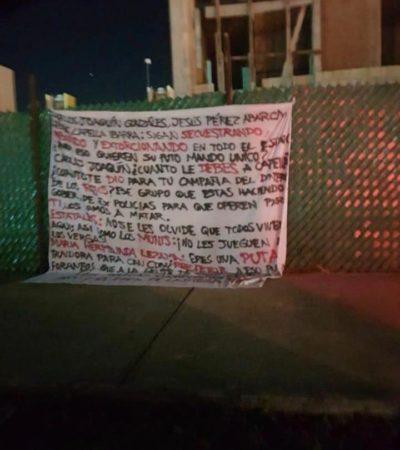 Aparecen mantas con señalamientos contra Carlos Joaquín, Alberto Capella y Mara Lezama
