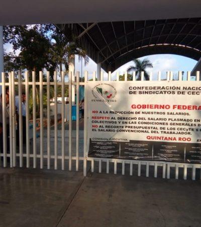 Inician paro indefinido de labores en los Cecyte's de Quintana Roo por incumplimiento de pago de sueldos y prestaciones