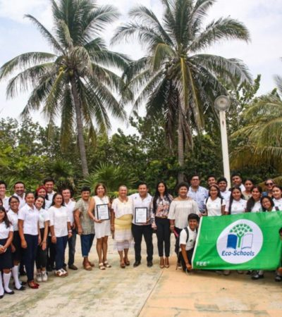 Entregan certificación 'Green Flag' a dos escuelas de Isla Mujeres por contribuir y fomentar el cuidado del Medio Ambiente
