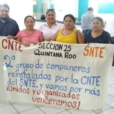 Logra CNTE reinstalación de cuatro maestros en escuelas de Playa del Carmen y Chetumal