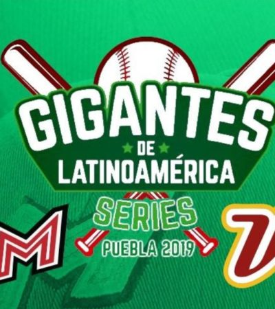 Anuncia roster de México para la Serie Gigantes de Latinoamérica Puebla 2019