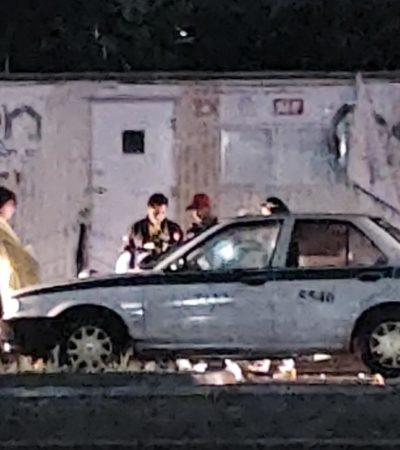 OBLIGARON AL CHOFER A DETENERSE PARA DISPARAR: Ejecutan a pasajero abordo de taxidurante la madrugada en Cancún
