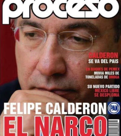 Acusa Felipe Calderón 'ataque desesperado' tras publicación de portada falsa de Proceso