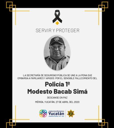 Muere policía por COVID-19 en Yucatán; van 31 fallecimientos y 361 positivos