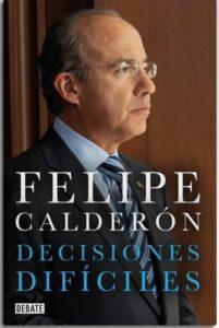 Felipe Calderón tendría nuevo libro bajo el brazo… 'Decisiones difíciles'