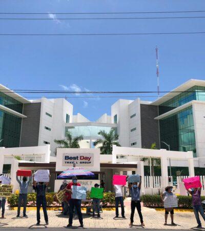 SIGUEN PROTESTAS POR DESPIDOS EN BEST DAY: Denuncian que empresa turística de Cancún continúa con recortes injustos de trabajadores